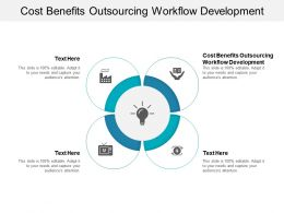 Cost Benefits Outsourcing Workflow Development Ppt Powerpoint Presentation Styles Demonstration Cpb