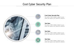 Cost Cyber Security Plan Ppt Powerpoint Presentation Outline Brochure Cpb
