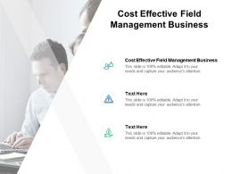 Cost Effective Field Management Business Ppt Powerpoint Presentation Pictures Cpb