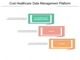 Cost Healthcare Data Management Platform Ppt Powerpoint Presentation Ideas Portrait Cpb