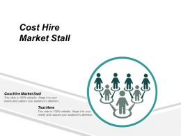 Cost Hire Market Stall Ppt Powerpoint Presentation Gallery Graphic Images Cpb