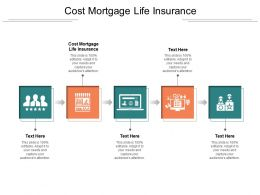 Cost Mortgage Life Insurance Ppt Powerpoint Presentation Diagrams Cpb