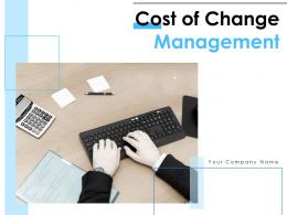Cost Of Change Management Powerpoint Presentation Slides