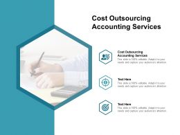 Cost Outsourcing Accounting Services Ppt Powerpoint Presentation Gallery Example File Cpb
