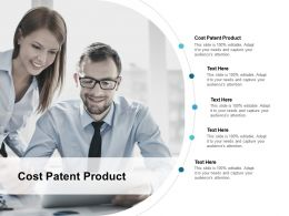Cost Patent Product Ppt Powerpoint Presentation Styles Shapes Cpb