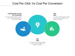 Cost Per Click Vs Cost Per Conversion Ppt Powerpoint Presentation Gallery Slideshow Cpb