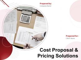 Cost Proposal And Pricing Solutions Powerpoint Presentation Slides