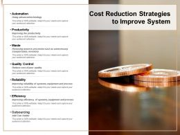 Cost Reduction Strategies To Improve System