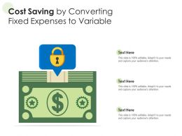 Cost Saving By Converting Fixed Expenses To Variable