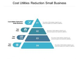 Cost Utilities Reduction Small Business Ppt Powerpoint Presentation Icon Ideas Cpb