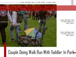Couple Doing Walk Run With Toddler In Park