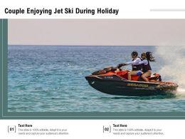 Couple Enjoying Jet Ski During Holiday