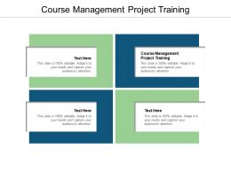 Course Management Project Training Ppt Powerpoint Presentation Template Cpb