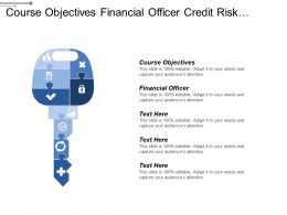 Course Objectives Financial Officer Credit Risk Officer Management Committee