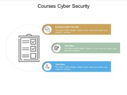 Courses Cyber Security Ppt Powerpoint Presentation Icon Picture Cpb