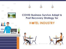 COVID Business Survive Adapt And Post Recovery Strategy For Hotel Industry Complete Deck