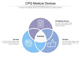 CPQ Medical Devices Ppt Powerpoint Presentation Layouts Slide Download Cpb