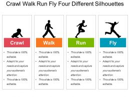 Crawl Walk Run Fly Four Different Silhouettes