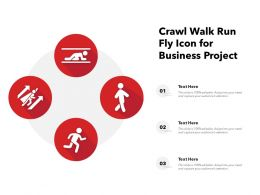 Crawl Walk Run Fly Icon For Business Project