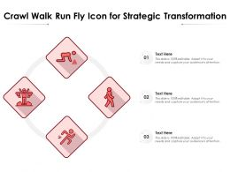 Crawl Walk Run Fly Icon For Strategic Transformation