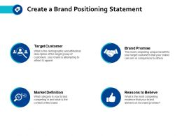 Create A Brand Positioning Statement Market Definition Ppt Powerpoint Presentation File