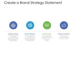 Create A Brand Strategy Statement Ppt Powerpoint Presentation Icon