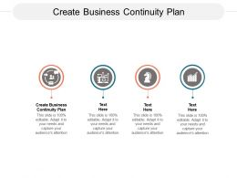 Create Business Continuity Plan Ppt Powerpoint Presentation File Skills Cpb