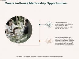 Create In House Mentorship Opportunities Arrows Ppt Powerpoint Presentation Professional Good