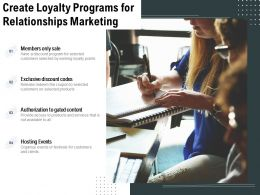 Create Loyalty Programs For Relationships Marketing