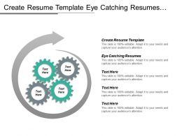 Create Resume Template Eye Catching Resumes Excellent Resumes Cpb