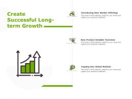 Create Successful Long Term Growth Business Marketing Ppt Powerpoint Presentation Professional