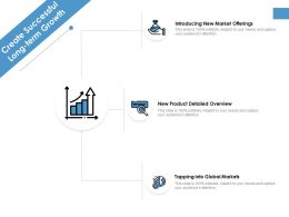 Create Successful Long Term Growth Market Offerings Ppt Powerpoint Presentation Outline