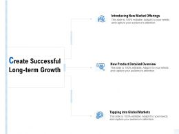 Create Successful Long Term Growth Ppt Powerpoint Presentation Infographic Ideas