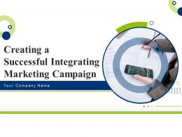 Creating A Successful Integrating Marketing Campaign Powerpoint Presentation Slides