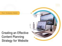 Creating An Effective Content Planning Strategy For Website Powerpoint Presentation Slides