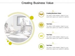 Creating Business Value Ppt Powerpoint Presentation Inspiration Summary Cpb