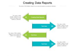 Creating Data Reports Ppt Powerpoint Presentation Model Design Templates Cpb