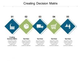 Creating Decision Matrix Ppt Powerpoint Presentation Show Objects Cpb
