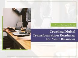 Creating Digital Transformation Roadmap For Your Business Powerpoint Presentation Slides