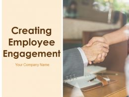 Creating Employee Engagement Powerpoint Presentation Slides