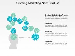 Creating Marketing New Product Ppt Powerpoint Presentation File Elements Cpb