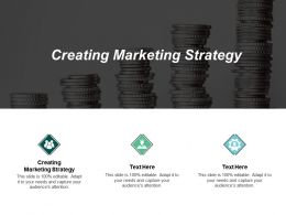 Creating Marketing Strategy Ppt Powerpoint Presentation Slides Picture Cpb