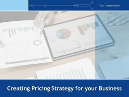 Creating Pricing Strategy For Your Business Powerpoint Presentation Slides