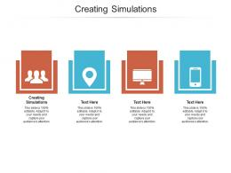 Creating Simulations Ppt Powerpoint Presentation Inspiration Graphics Design Cpb