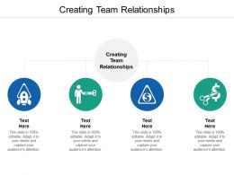 Creating Team Relationships Ppt Powerpoint Presentation Infographic Template Backgrounds Cpb