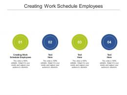 Creating Work Schedule Employees Ppt Powerpoint Presentation Styles Mockup Cpb