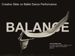 Creative Slide On Ballet Dance Performance