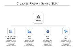 Creativity Problem Solving Skills Ppt Powerpoint Presentation Layouts Templates Cpb