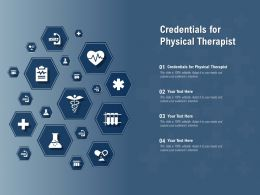 Credentials For Physical Therapist Ppt Powerpoint Presentation Inspiration Design Templates