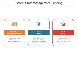 Credit Asset Management Funding Ppt Powerpoint Presentation File Graphics Cpb